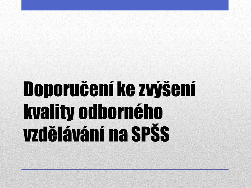 Doporučení ke zvýšení kvality odborného vzdělávání na SPŠS