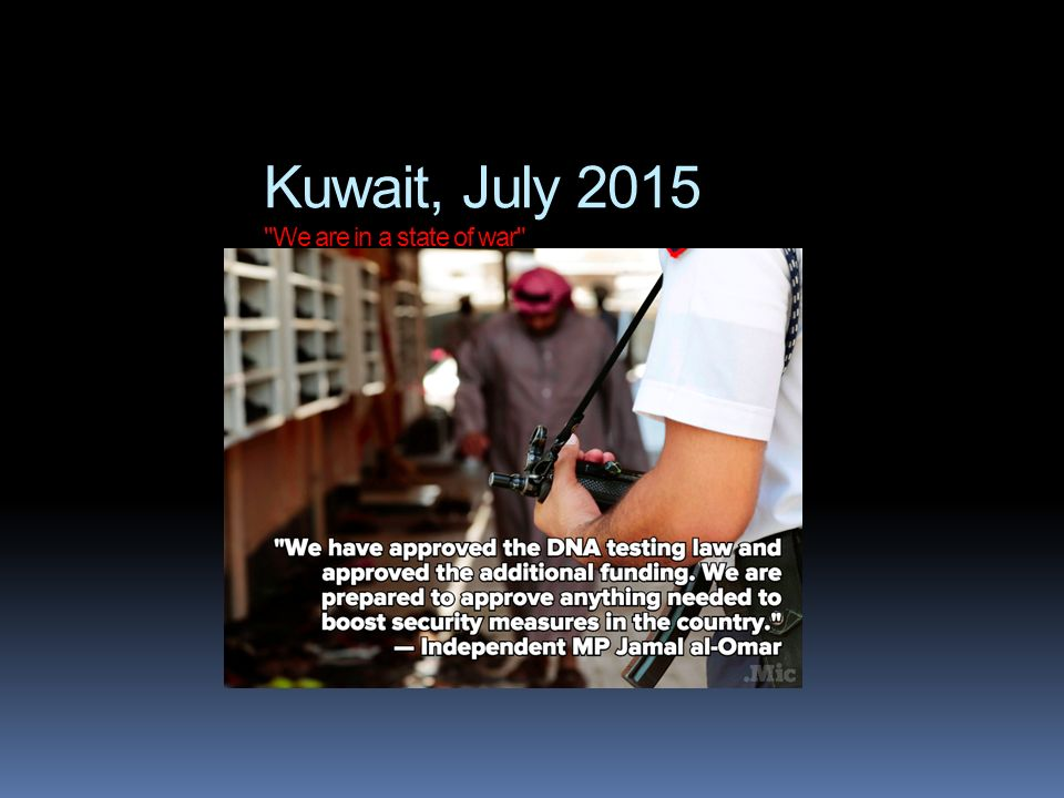 Kuwait, July 2015 We are in a state of war