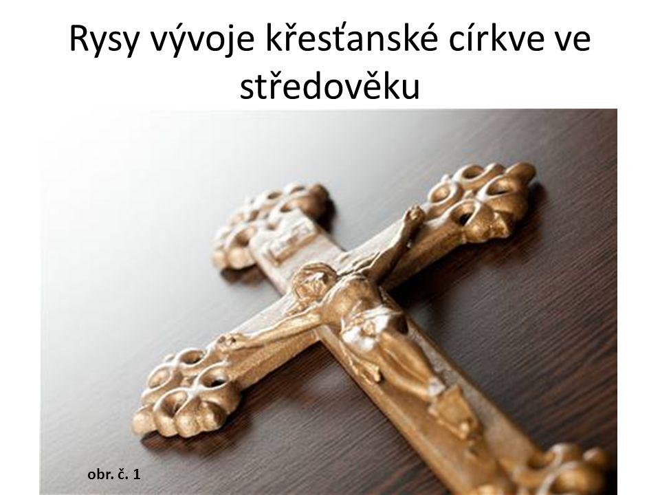 Rysy vývoje křesťanské církve ve středověku obr. č. 1