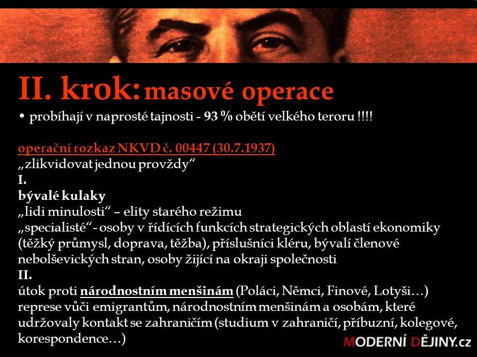 """II. krok: masové operace probíhají v naprosté tajnosti - 93 % obětí velkého teroru !!!! operační rozkaz NKVD č. 00447 (30.7.1937) """"zlikvidovat jednou"""