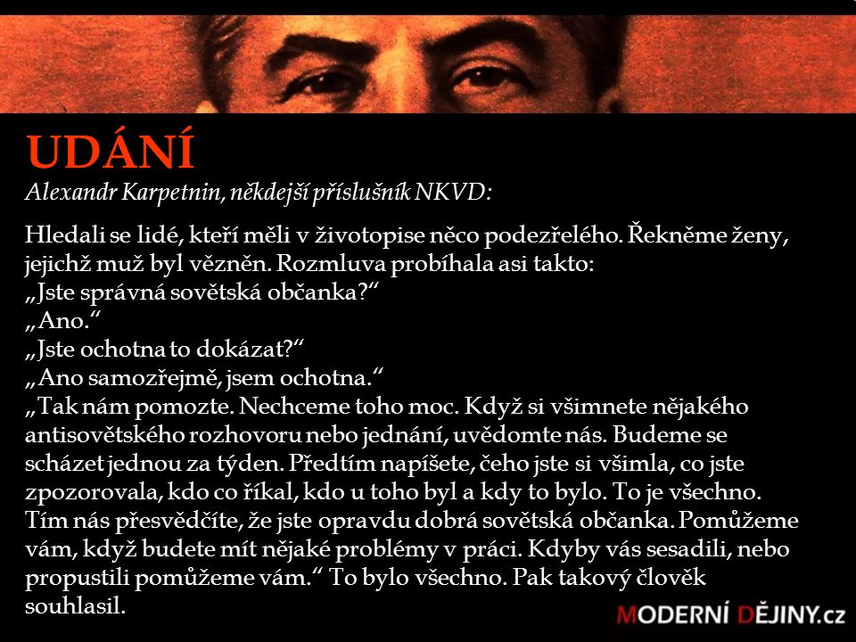 UDÁNÍ Alexandr Karpetnin, někdejší příslušník NKVD: Hledali se lidé, kteří měli v životopise něco podezřelého. Řekněme ženy, jejichž muž byl vězněn. R