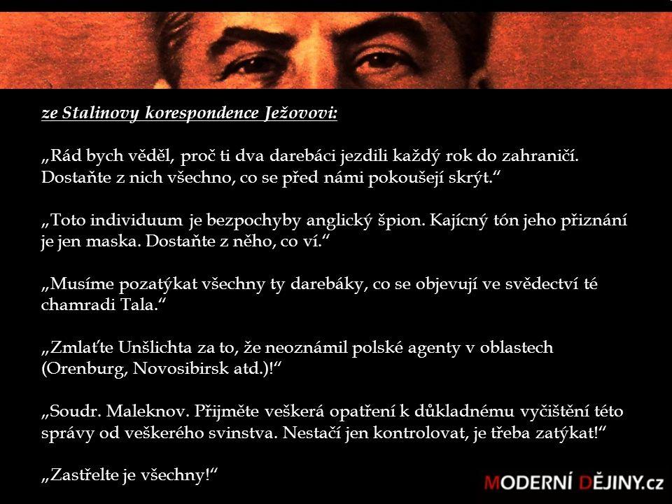 """ze Stalinovy korespondence Ježovovi: """"Rád bych věděl, proč ti dva darebáci jezdili každý rok do zahraničí. Dostaňte z nich všechno, co se před námi po"""