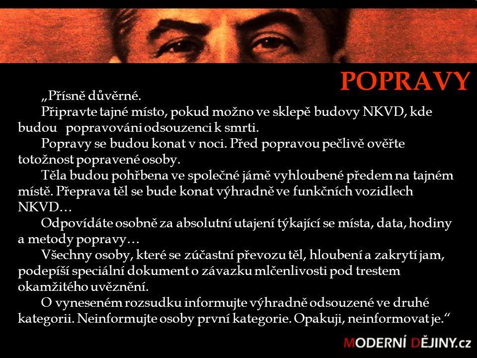 """""""Přísně důvěrné. Připravte tajné místo, pokud možno ve sklepě budovy NKVD, kde budou popravováni odsouzenci k smrti. Popravy se budou konat v noci. Př"""