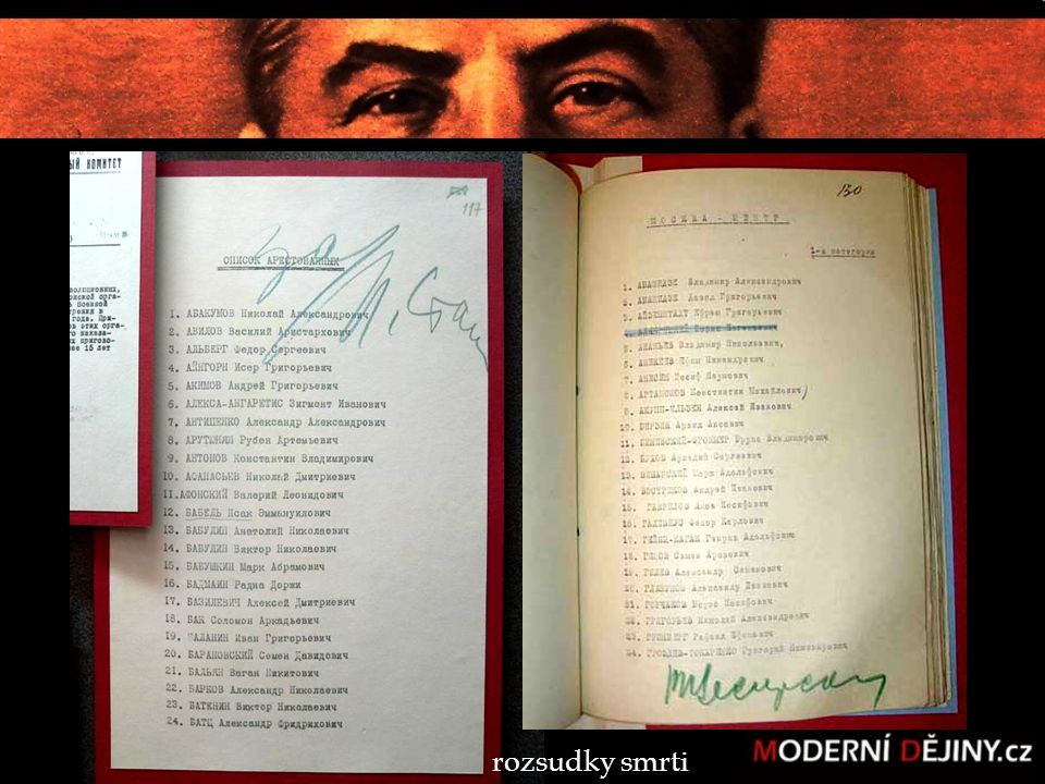 Čistka v armádě 35 tisíc obětí † 3 z 5 maršálů, všichni admirálové, † 14 ze 16 velitelů armád Příkaz k popravě 6600 osob s podpisem Stalina.