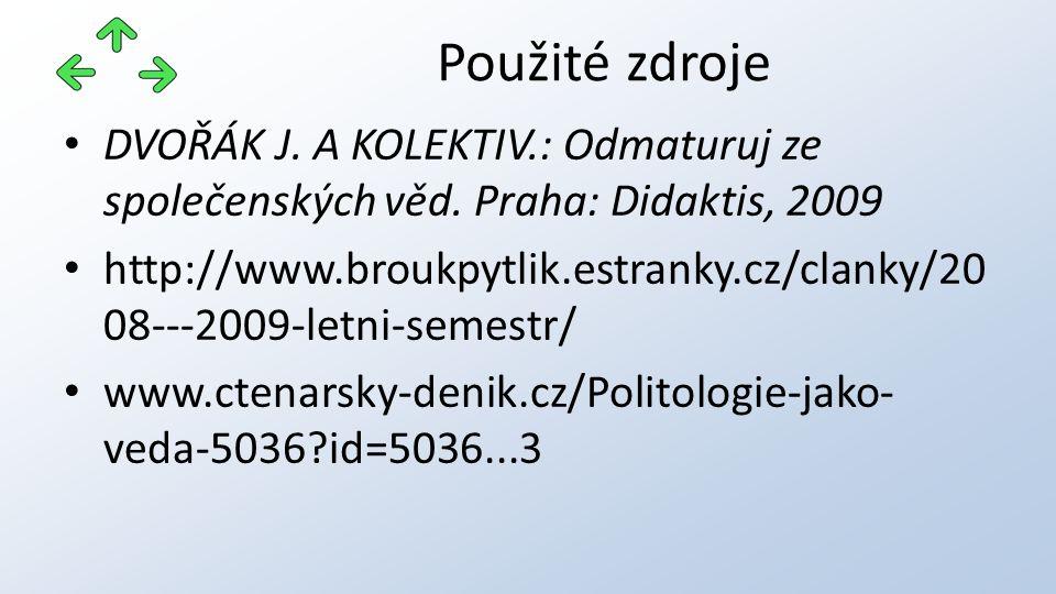DVOŘÁK J. A KOLEKTIV.: Odmaturuj ze společenských věd. Praha: Didaktis, 2009 http://www.broukpytlik.estranky.cz/clanky/20 08---2009-letni-semestr/ www