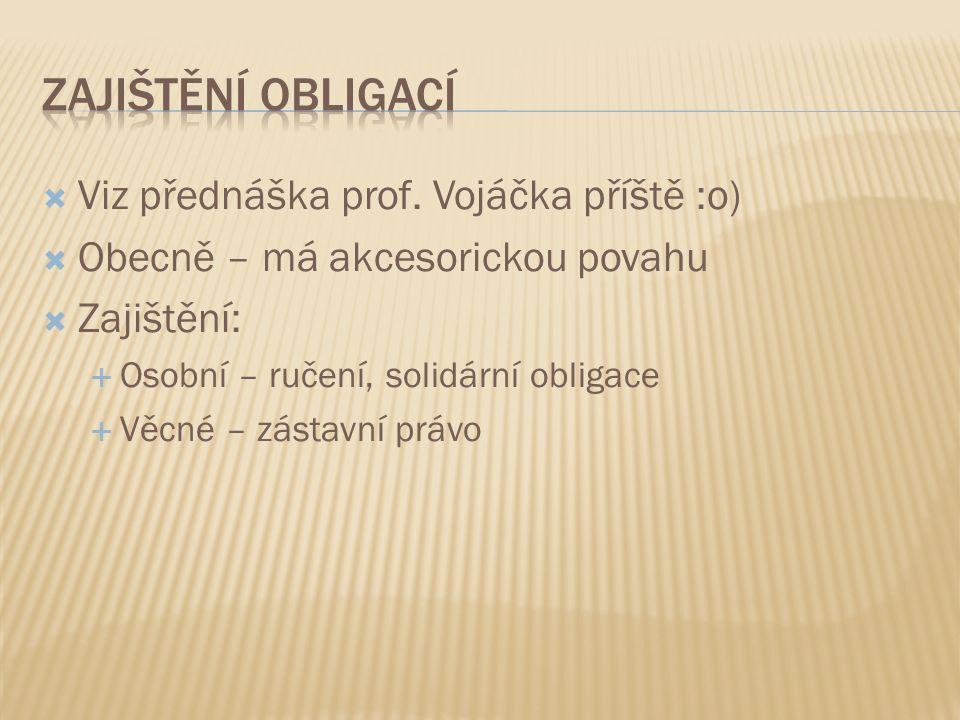  Viz přednáška prof.