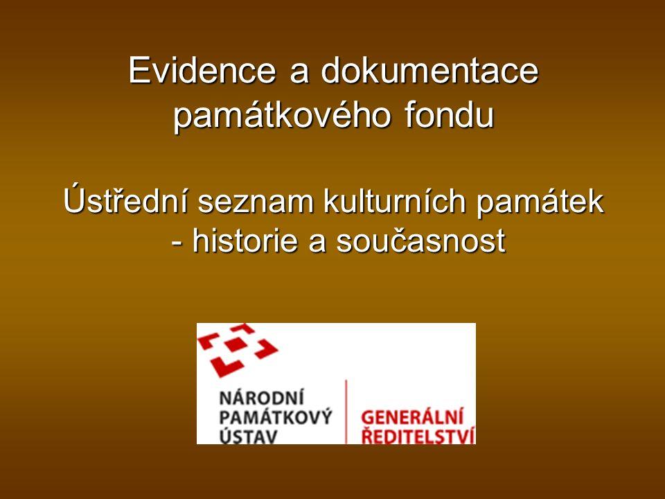Evidence a dokumentace památkového fondu Ústřední seznam kulturních památek - historie a současnost