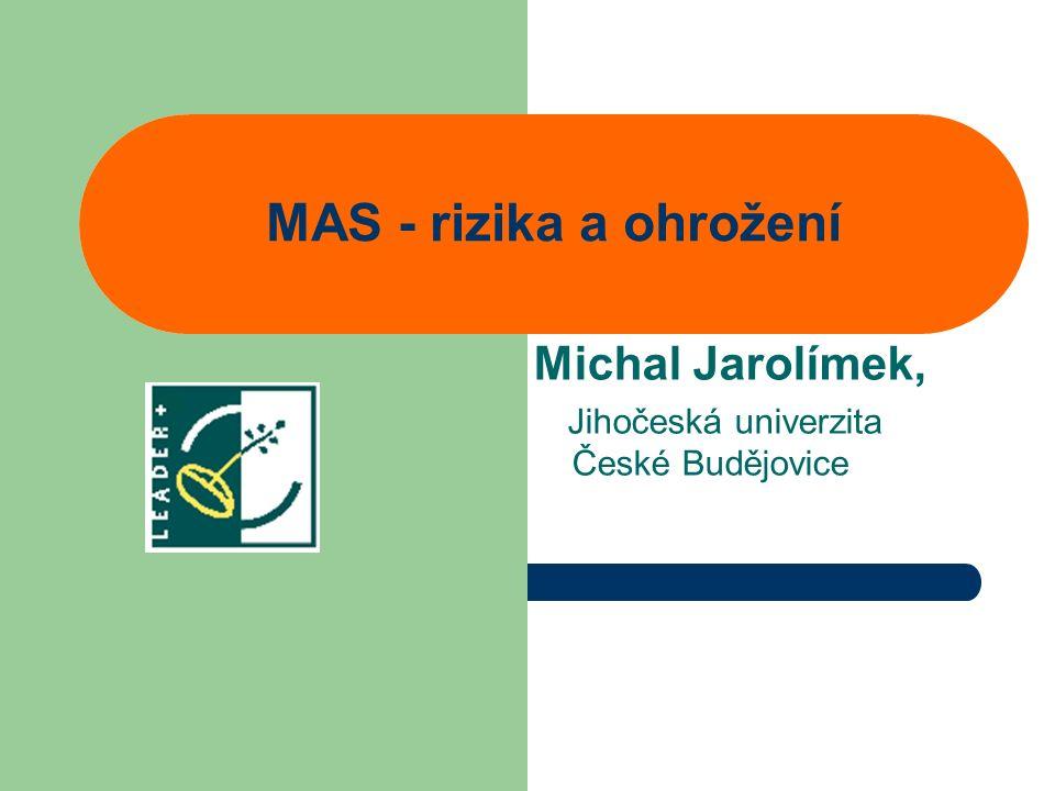 MAS - rizika a ohrožení Michal Jarolímek, Jihočeská univerzita České Budějovice