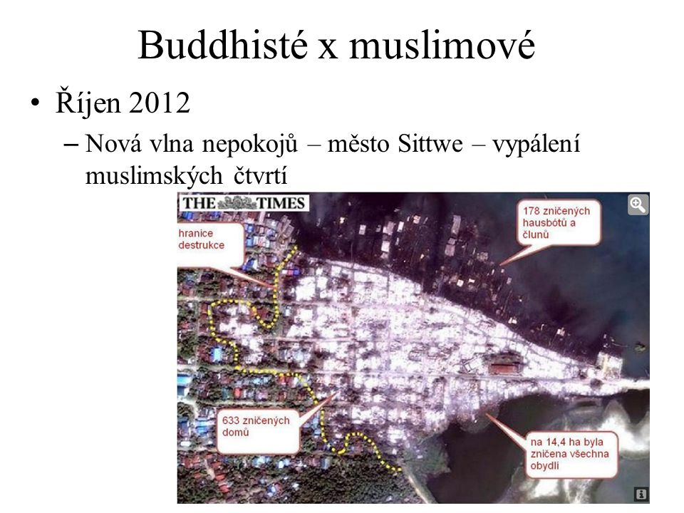Buddhisté x muslimové Říjen 2012 – Nová vlna nepokojů – město Sittwe – vypálení muslimských čtvrtí