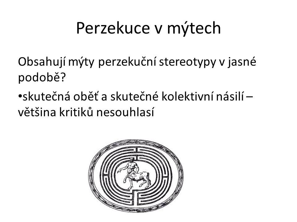Perzekuce v mýtech Obsahují mýty perzekuční stereotypy v jasné podobě.
