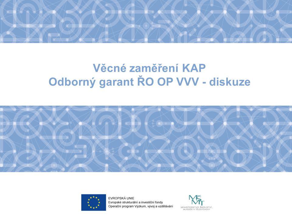 Věcné zaměření KAP Odborný garant ŘO OP VVV - diskuze