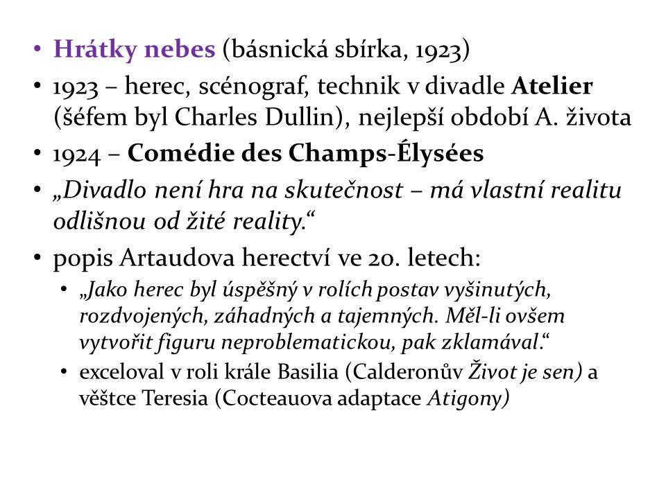 1.přednáška na Sorbonně: Inscenace a metafyzika vzorem je orientální divadlo např.
