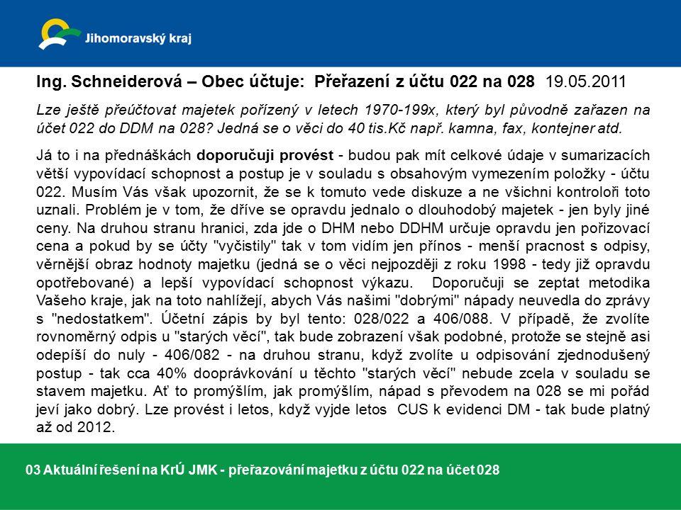 03 Aktuální řešení na KrÚ JMK - přeřazování majetku z účtu 022 na účet 028 Ing.