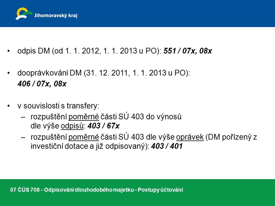 07 ČÚS 708 - Odpisování dlouhodobého majetku - Postupy účtování odpis DM (od 1.