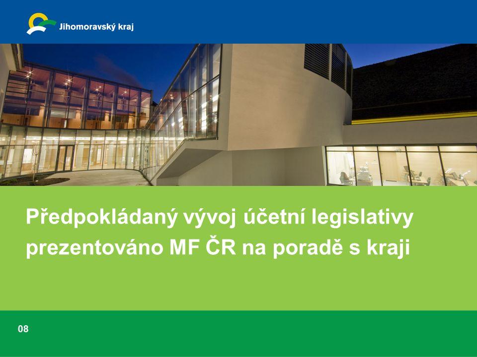 08 Předpokládaný vývoj účetní legislativy prezentováno MF ČR na poradě s kraji