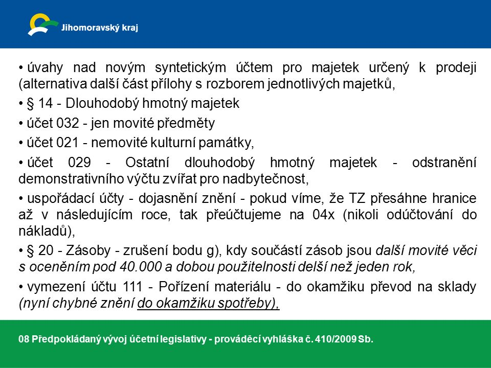 08 Předpokládaný vývoj účetní legislativy - prováděcí vyhláška č.