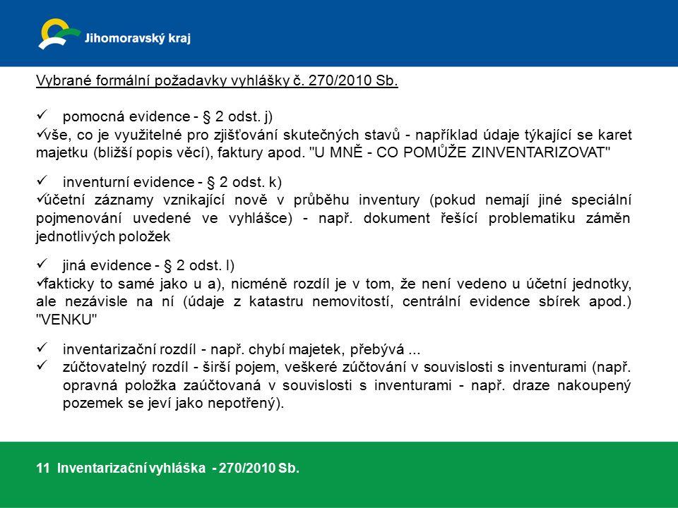 Vybrané formální požadavky vyhlášky č. 270/2010 Sb.