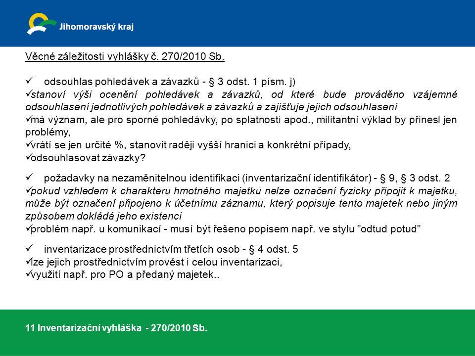 Věcné záležitosti vyhlášky č. 270/2010 Sb. odsouhlas pohledávek a závazků - § 3 odst.