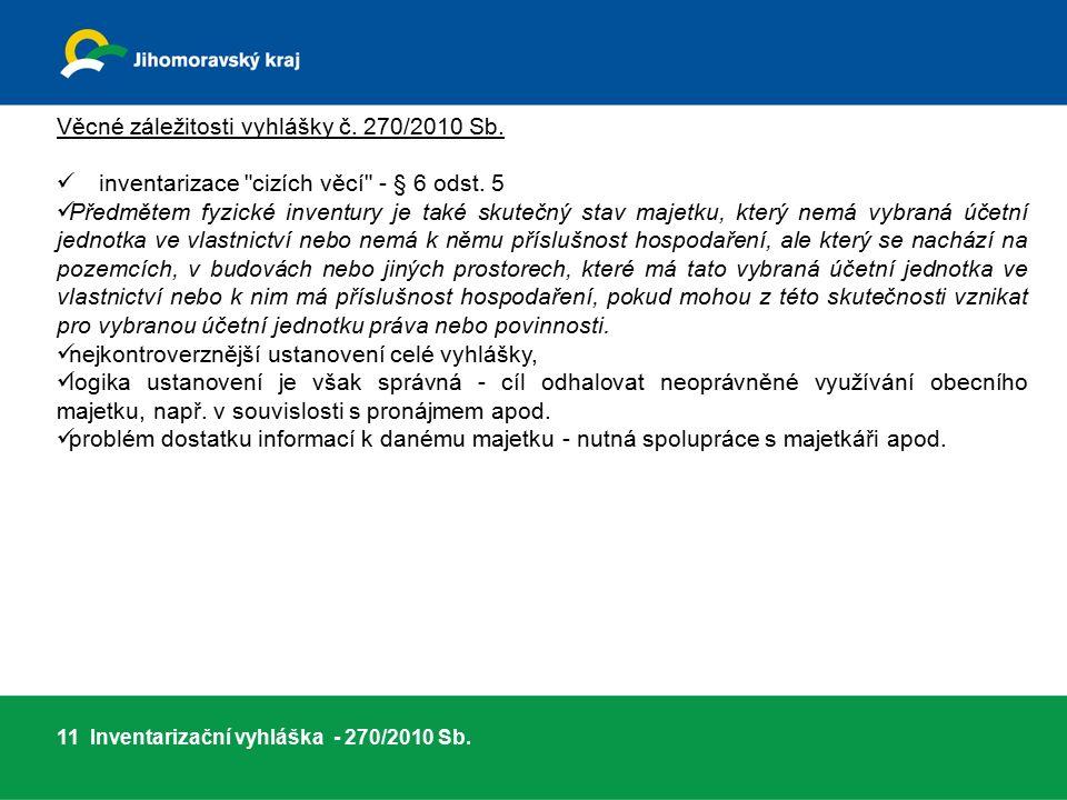 Věcné záležitosti vyhlášky č. 270/2010 Sb. inventarizace cizích věcí - § 6 odst.