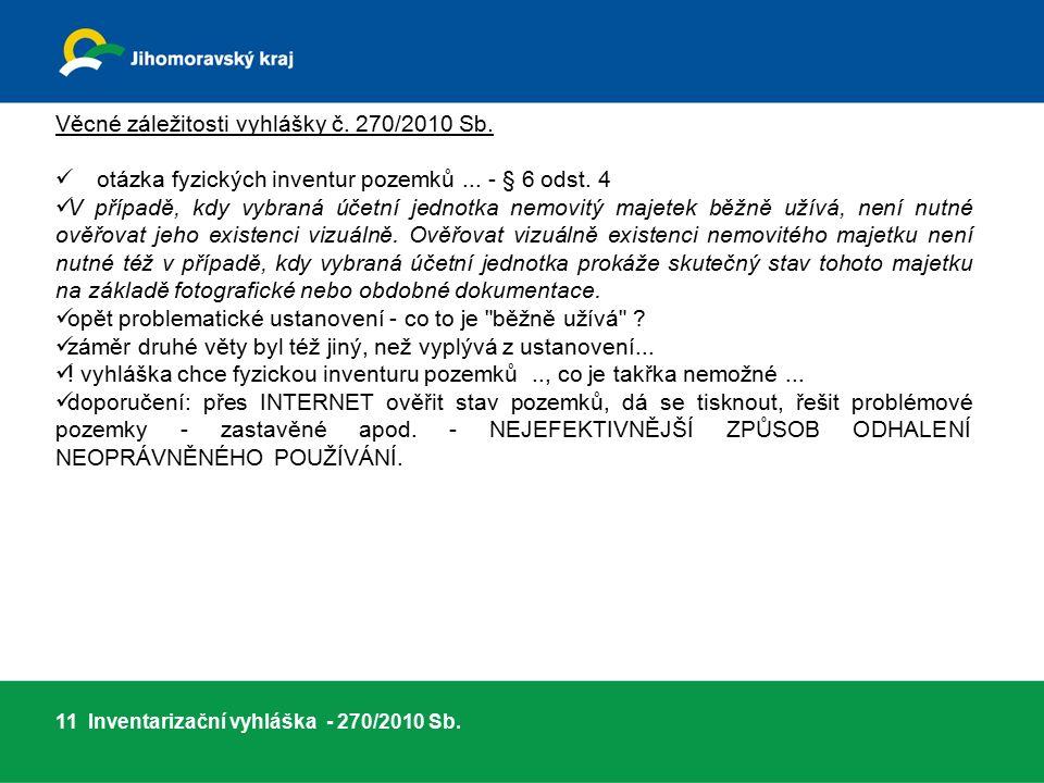 Věcné záležitosti vyhlášky č. 270/2010 Sb. otázka fyzických inventur pozemků...