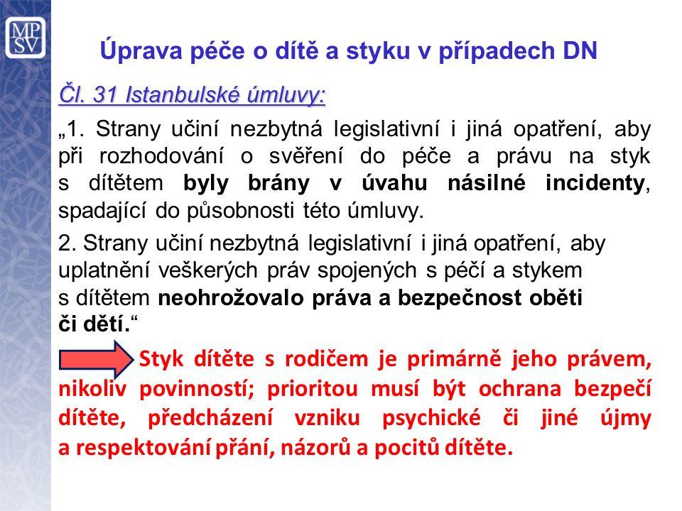 """Úprava péče o dítě a styku v případech DN Čl. 31 Istanbulské úmluvy: """"1."""
