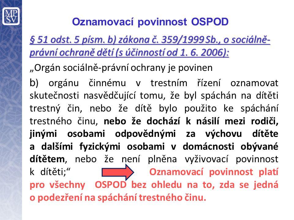 Oznamovací povinnost OSPOD § 51 odst. 5 písm. b) zákona č.