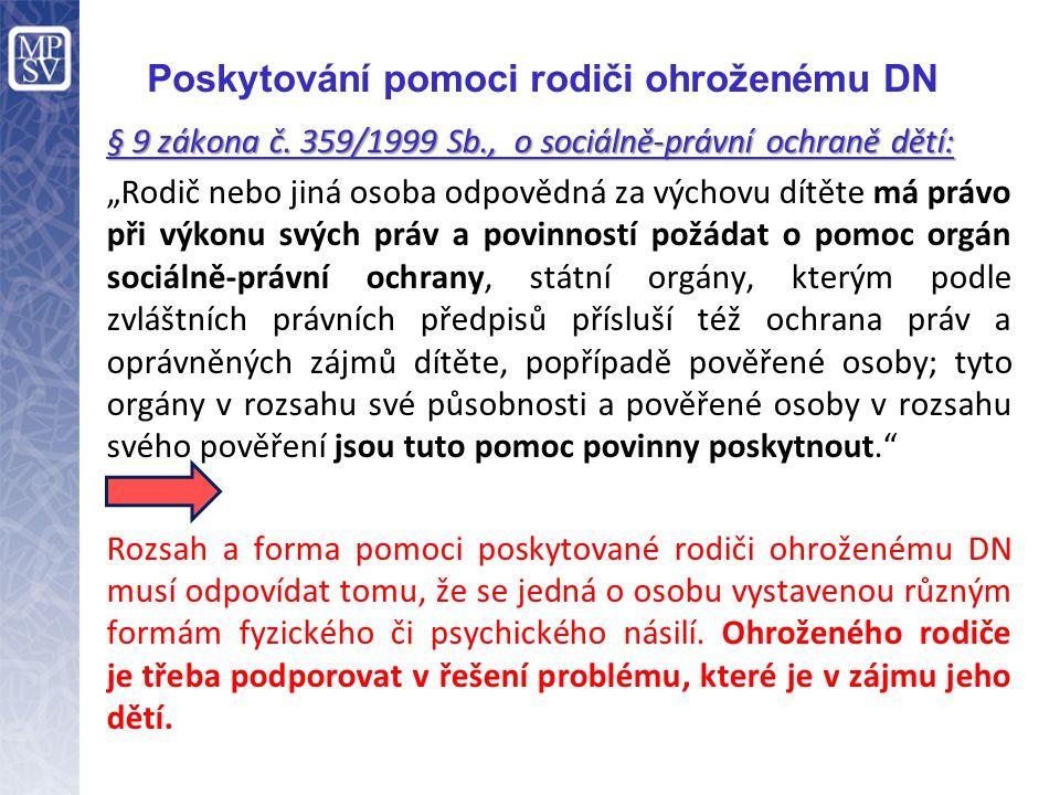 Poskytování pomoci rodiči ohroženému DN § 9 zákona č.