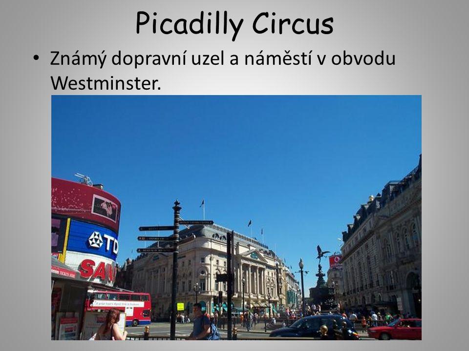 Picadilly Circus Známý dopravní uzel a náměstí v obvodu Westminster.