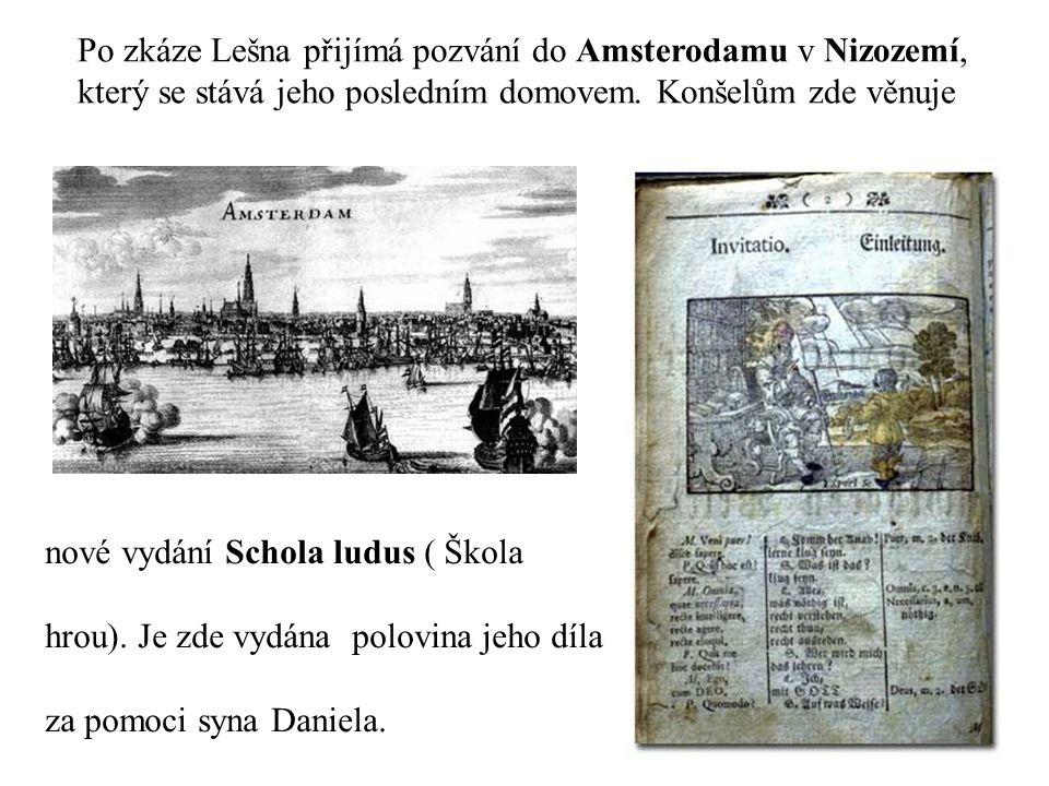 Po zkáze Lešna přijímá pozvání do Amsterodamu v Nizozemí, který se stává jeho posledním domovem.