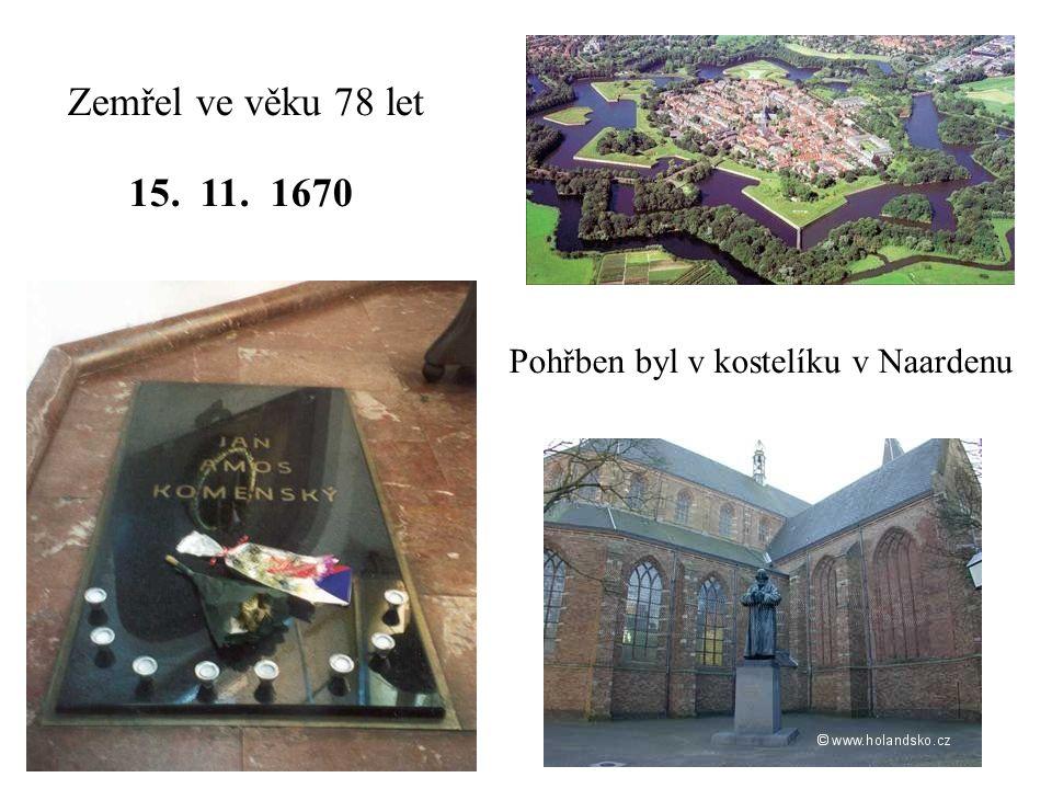 Zemřel ve věku 78 let 15. 11. 1670 Pohřben byl v kostelíku v Naardenu