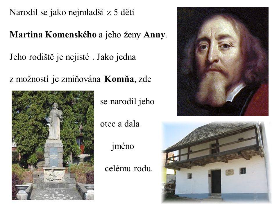 Narodil se jako nejmladší z 5 dětí Martina Komenského a jeho ženy Anny. Jeho rodiště je nejisté. Jako jedna z možností je zmiňována Komňa, zde se naro