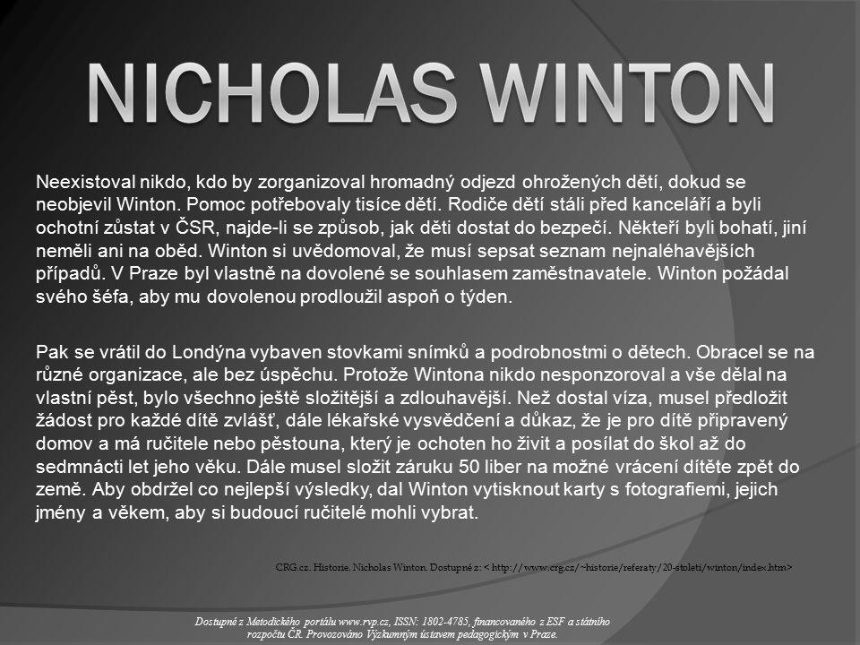 Neexistoval nikdo, kdo by zorganizoval hromadný odjezd ohrožených dětí, dokud se neobjevil Winton.