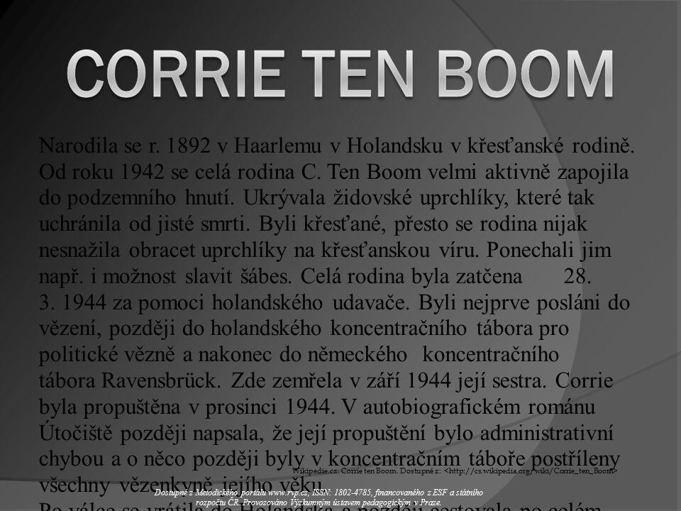Wikipedie.cz. Corrie ten Boom. Dostupné z: Narodila se r.