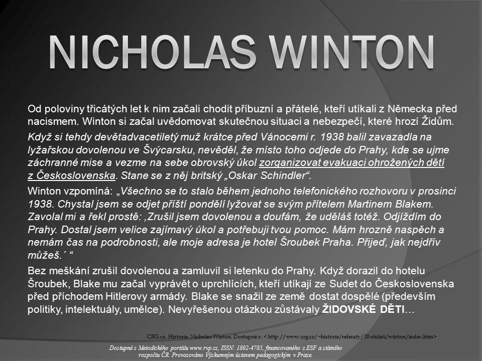 1) Kdo byl v Evropě v ohrožení.2) Kde, jak se chystal Winton si užít.