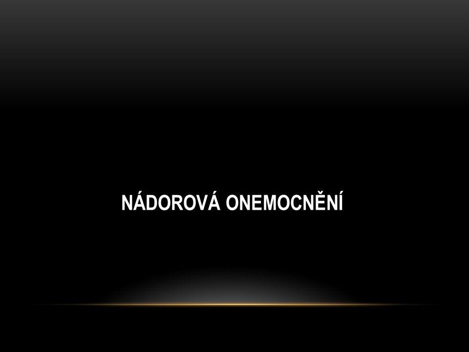 NÁDOROVÁ ONEMOCNĚNÍ