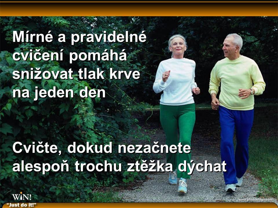 Mírné a pravidelné cvičení pomáhá snižovat tlak krve na jeden den Cvičte, dokud nezačnete alespoň trochu ztěžka dýchat