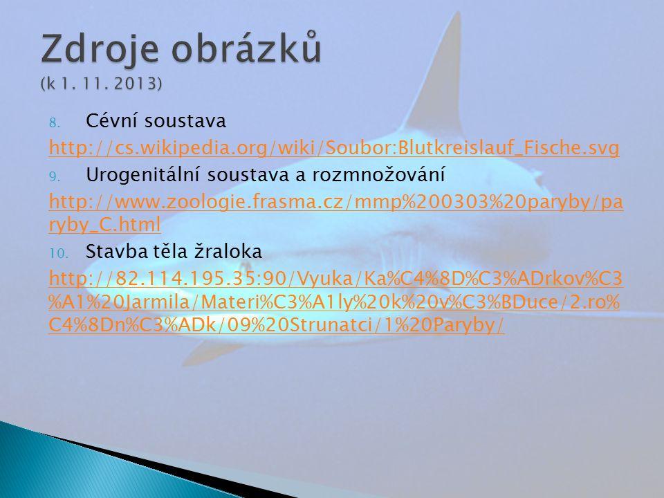 8. Cévní soustava http://cs.wikipedia.org/wiki/Soubor:Blutkreislauf_Fische.svg 9.