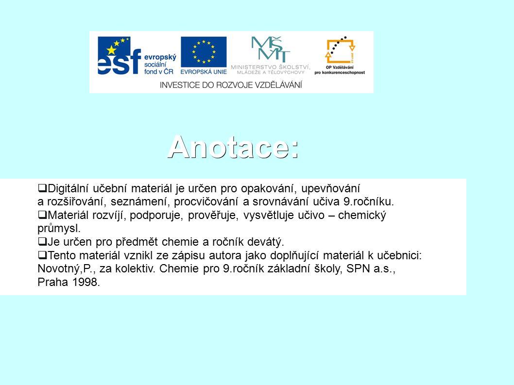 POUŽITÉ ZDROJE: ● Základy chemie 2.Praha: Fortuna, 1997.