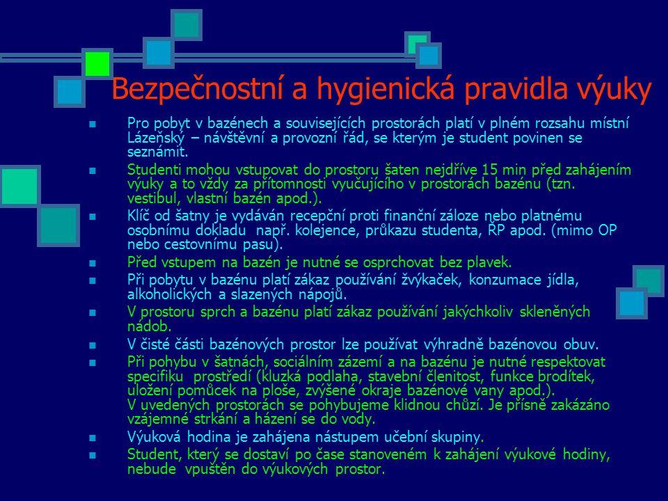 Bezpečnostní a hygienická pravidla výuky Pro pobyt v bazénech a souvisejících prostorách platí v plném rozsahu místní Lázeňský – návštěvní a provozní