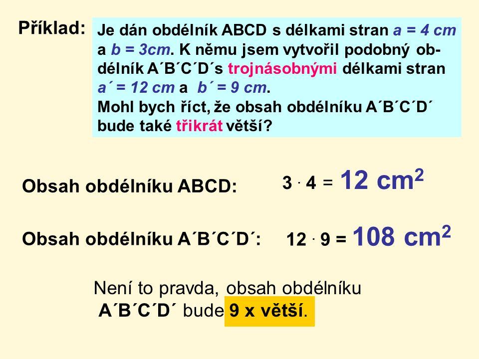 Je dán obdélník ABCD s délkami stran a = 4 cm a b = 3cm.