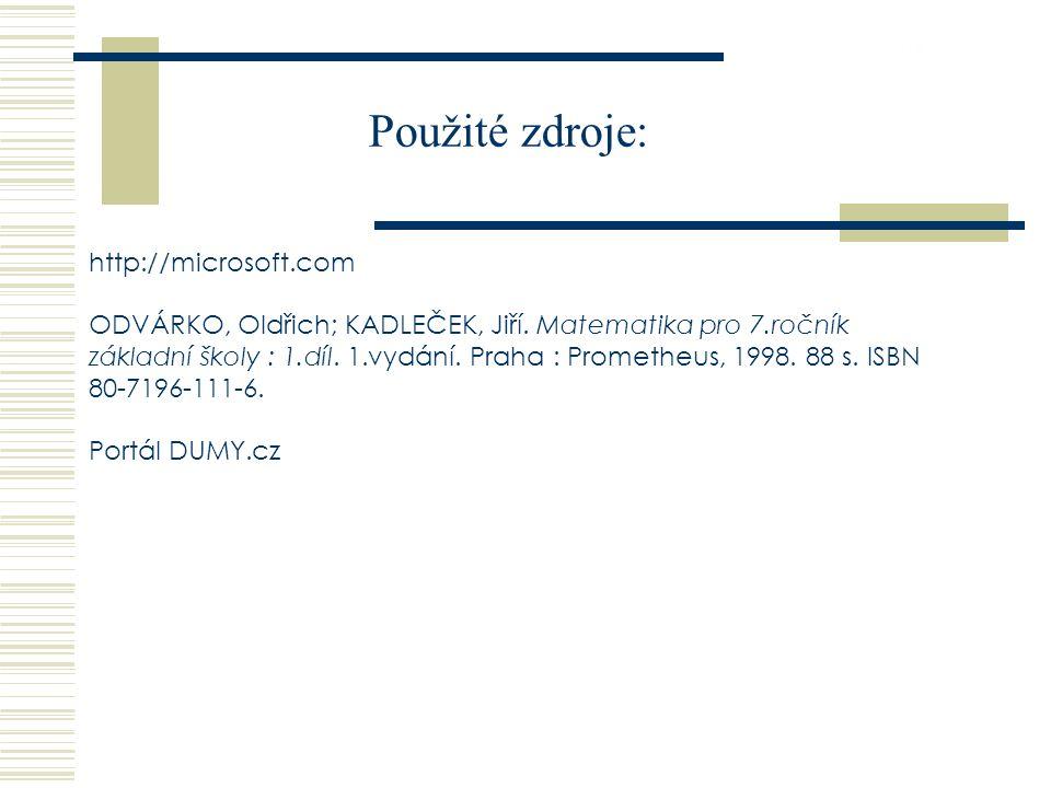 26.9.2016 Použité zdroje: http://microsoft.com ODVÁRKO, Oldřich; KADLEČEK, Jiří.