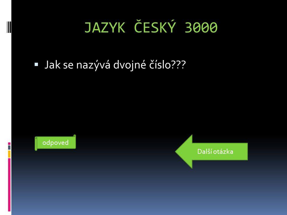 ČESKÝ JAZYK 2000  Jaký slovní druh je slovo které je zvýrazněno??.