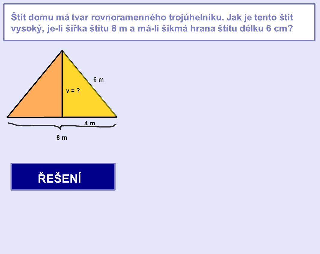 Štít domu má tvar rovnoramenného trojúhelníku.
