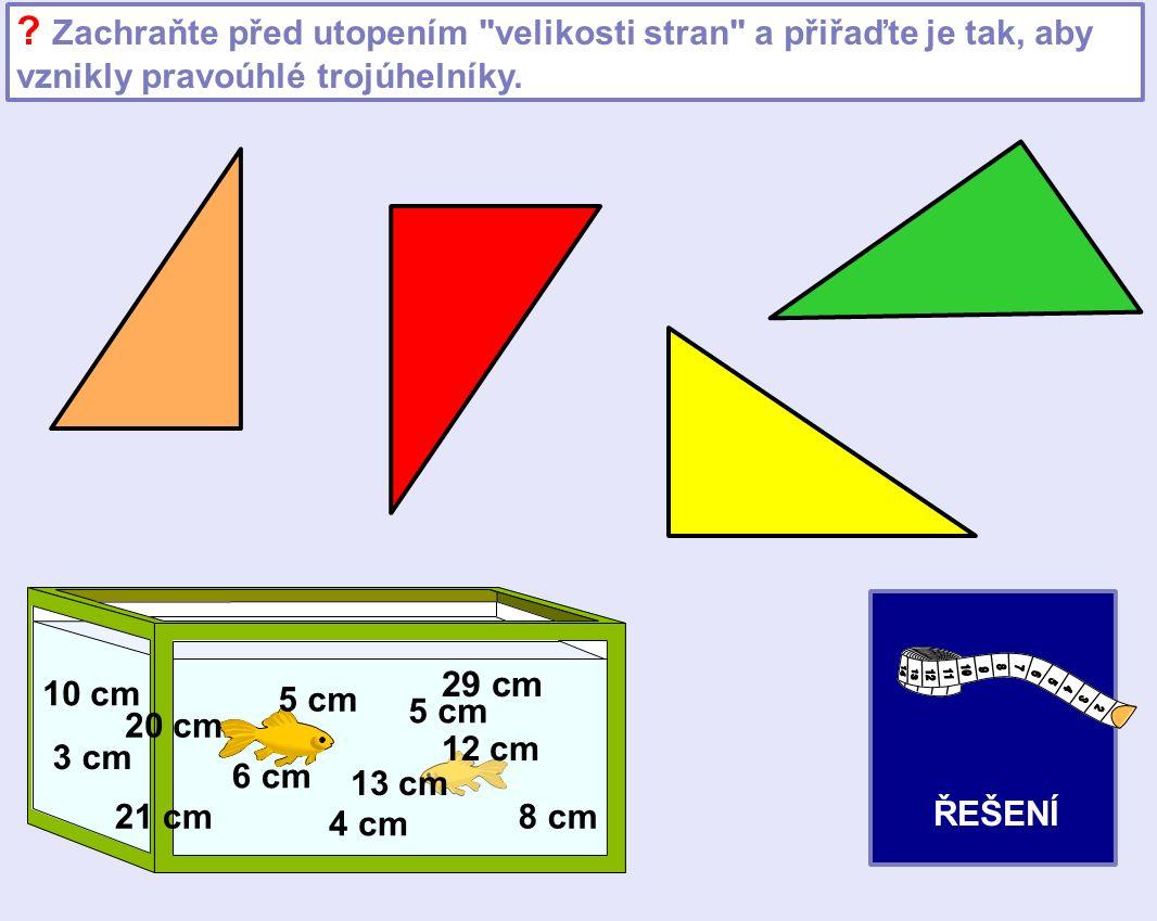 Zachraňte před utopením velikosti stran a přiřaďte je tak, aby vznikly pravoúhlé trojúhelníky.