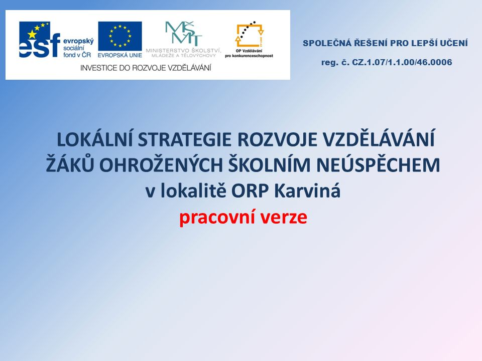 SPOLEČNÁ ŘEŠENÍ PRO LEPŠÍ UČENÍ reg. č.