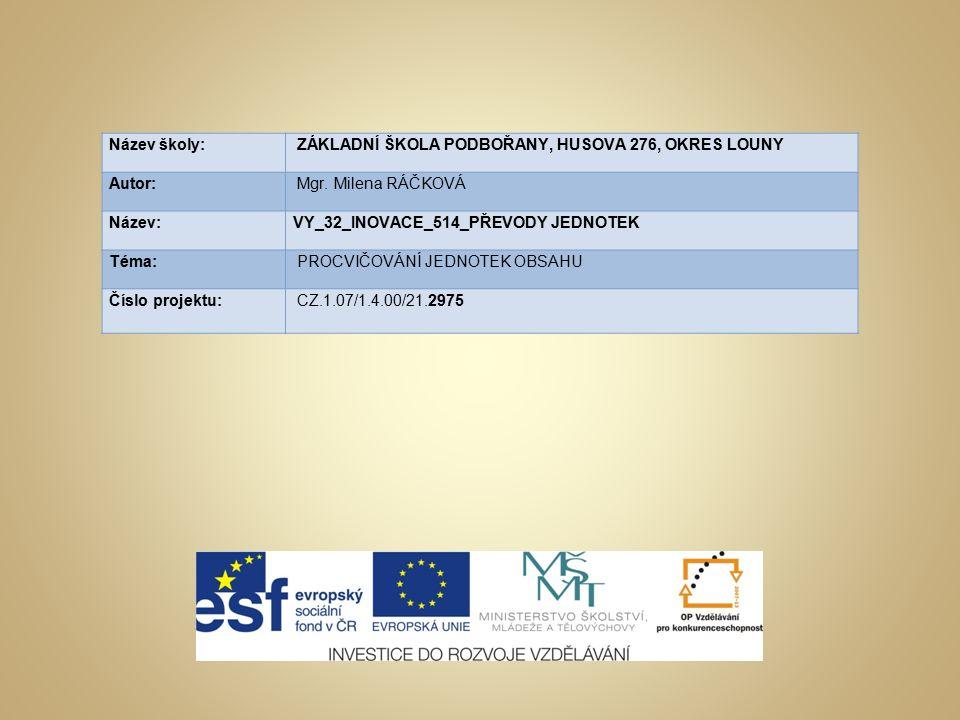 Materiál určen pro práci žáků na ZŠ – 1.stupeň v předmětu matematika pro 5.