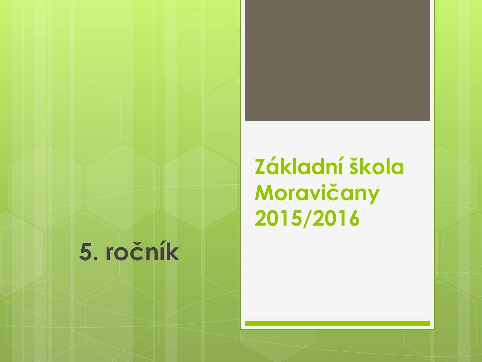 Základní škola Moravičany 2015/2016 5. ročník