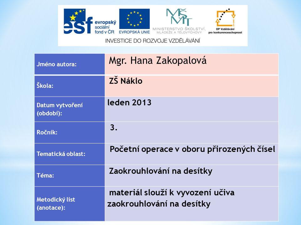 Jméno autora: Mgr. Hana Zakopalová Škola: ZŠ Náklo Datum vytvoření (období): leden 2013 Ročník: 3.