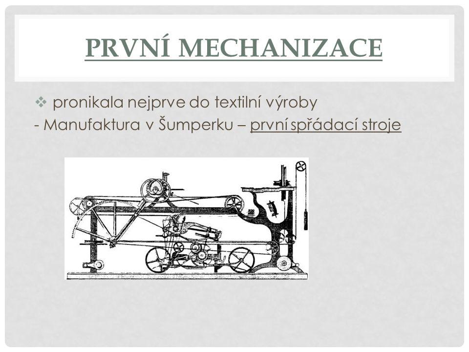 PRVNÍ MECHANIZACE  pronikala nejprve do textilní výroby - Manufaktura v Šumperku – první spřádací stroje