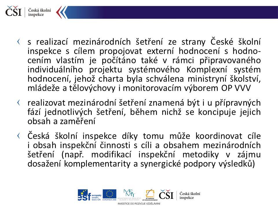 informace získané prostřednictvím mezinárodních šetření Česká školní inspekce dále analyzuje a propojuje je s informacemi získanými na základě hodnocení podmínek, průběhu a výsledků vzdělávání ve školách a školských zařízeních realizace mezinárodních šetření tak České školní inspekci umožňuje poskytovat komplexní a kvalitativně silné informace o kvalitě a efektivitě počátečního vzdělávání, které v sobě synergicky propojují informace, zjištění a údaje z různých forem inspekční činnosti